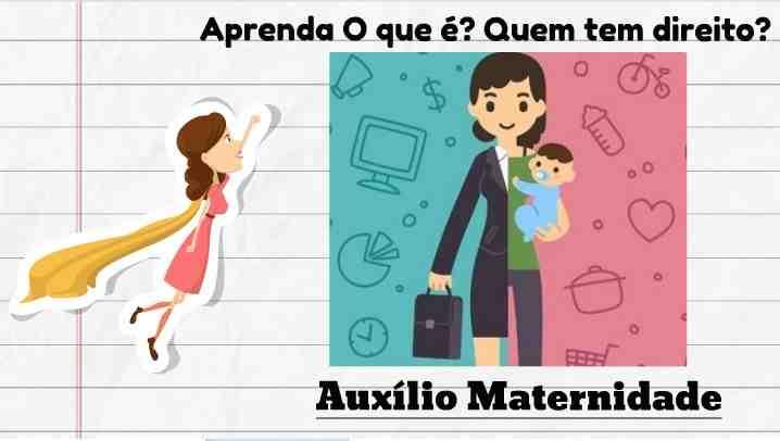 auxilio maternidade